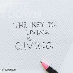"""Quote Inspiration: """"The Key to Living is Giving."""" #onkendrawstype"""