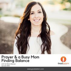 GOODSETTERS - Prayer and how a busy mom finds balance