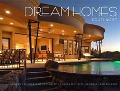 The finest architects, designers and builders of Arizona, New Mexico and Nevada share their fascinating philosophies and most breathtaking residential creations on the pages of Dream Homes Southwest.