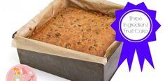 Three Ingredient Fruit Cake   Stay at Home Mum