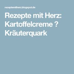 Rezepte mit Herz: Kartoffelcreme ♡ Kräuterquark