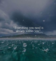 Everything you need is already within you..