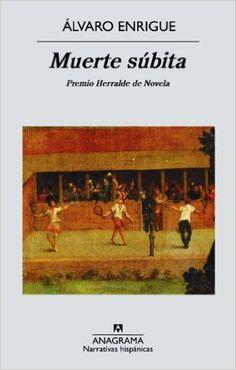 Muerte Subita Narrativas Hispánicas, Volume 522: Amazon.de: Alvaro Enrigue: Books