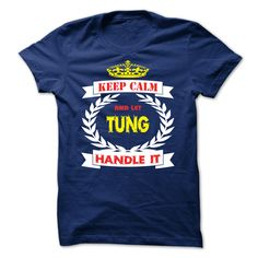 [Popular Tshirt name list] Keep calm and let Tung Handle it  Shirts of week  Keep calm and let Tung Handle it  Tshirt Guys Lady Hodie  SHARE and Get Discount Today Order now before we SELL OUT  Camping 4th fireworks tshirt happy july and i must go tee shirts calm and let tung handle it itacz keep calm and let garbacz handle italm garayeva