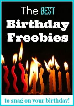 Everyone loves free stuff on their birthday! Check out these Birthday freebies that you can snag your birthday!