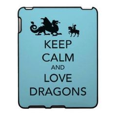 Keep calm and live dragons