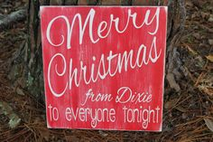 Merry Christmas from Dixie Wood Sign, Distressed Christmas Wood Sign, Red Christmas Wood Sign, Christimas in Dixie, Rustic Wood Sign by RusticRedbird on Etsy https://www.etsy.com/listing/255986510/merry-christmas-from-dixie-wood-sign