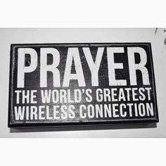 PRAYER: The World's greatest wireless connection.