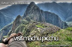 Before I die, I want to...Visit Machu Picchu...  Follow Me:    www.orlandoweddingsinger.com  www.pinterest.com/dowopdave  http://twitter.com/davidfroberts  https://www.facebook.com/pages/David-Roberts-and-the-Sounds-of-Sinatra/271766759522088  http://www.linkedin.com/profile/view?id=50182491  #davidroberts