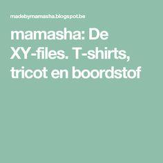 mamasha: De XY-files. T-shirts, tricot en boordstof