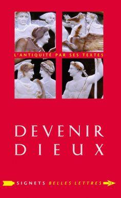 Devenir dieux, Désir de puissance et rêve d'éternité chez les Anciens Greek And Roman Mythology, Book Markers, Livres