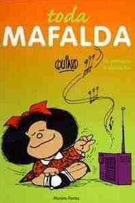 Tenho uma teoria sobre literatura que pode ser resumida da seguinte forma: não existe pessoas que não gostam de livros, o que existe são pessoas que ainda não leram O Livro certo. Toda Mafalda pode ser o seu Livro - http://pulaumalinhaparagrafo.wordpress.com/2012/06/26/toda-mafalda/#