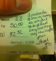 Such a Nice Tip - Pay It Forward. !! WILL do this someday! How wonderful of a gesture!