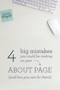 4 big mistakes you could be making on your about page (and how to fix them)