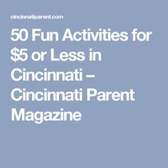 50 Fun Activities for $5 or Less in Cincinnati – Cincinnati Parent Magazine