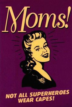 Happy mothersday to all the supermoms in the world!!