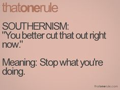 Southern Saying <3 Yes, We do Say This -- No Matter What AGE *even kiddos say it  : )