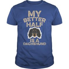 (Tshirt Cool Order) My Better Half Is A Dachshund Shirts Today Hoodies, Funny Tee Shirts