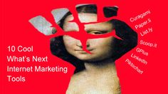 10 Cool Tools For What's Next Marketing