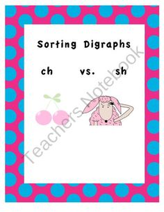 Digraphs : ch verses sh from Miss Campos Shop on TeachersNotebook.com (3 pages)  - Sorting digraphs CH verses SH