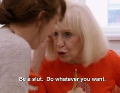 """""""Be a slut. Do Whatever you want."""" Project Runway: Season 11 Episode 6. Cheryl to Kate, 2013."""