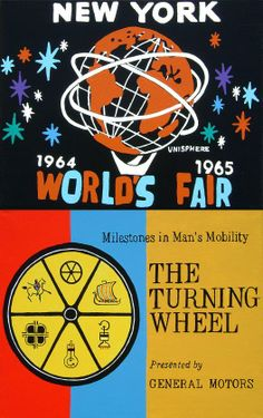 New York World's Fair  1964-1965  (I remember reading about it in The Weekly Reader.)