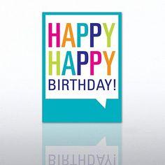 Classic Celebrations - Happy Happy Birthday - Quote Bubble at baudville.com