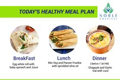 Breakfast – Egg white roll with baby spinach and Juice Lunch – Mix Veg and Paneer Frankie with sprinkled olive oil Dinner (Before 7.30pm) – Chapatti and Garlic Dal with curd