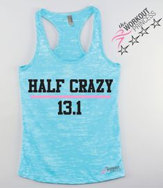 Half Crazy 13.1. Means if you can run half a marathon you are at least half crazy. Print Color will be black and pink. If you choose a dark tank we'll change the print to white and pink . We make all