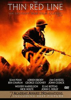 The Thin Red Line (1998) Terrence Malick's adaptation of James Jones' autobiographical 1962 novel, focusing on the conflict at Guadalcanal during the second World War
