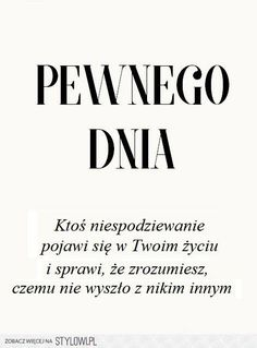 A może to ten ktoś o którym myślę? Happy Quotes, Positive Quotes, Best Quotes, Motivational Quotes, Life Quotes, Inspirational Quotes, Motivation Text, Morning Motivation, Words Quotes