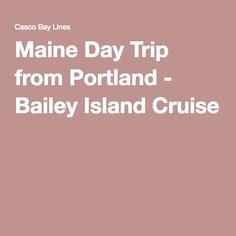 Maine Day Trip from Portland - Bailey Island Cruise