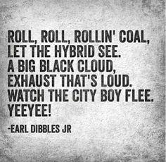Rolling coal Earl Dibbles Jr. Cummins, diesel, smoke