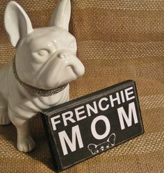 Frenchie Mom Kisses 3x6 sign French bulldog decor quotes