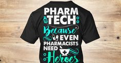 Pharmacy Technician. Found this awesome pharmacy tech shirt!!
