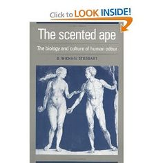 The Scented Ape: The Biology and Culture of Human Odour - D. Michael Stoddart