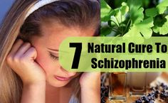 7 Natural Cures For Schizophrenia
