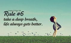 Happylifeguide  #6 Take a deep breath. . Life always gets better