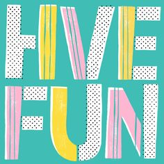 Have Fun | www.shophooraytoday.com