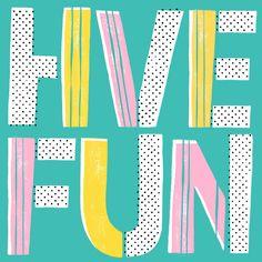 Have Fun | www.shophooraytoday.com