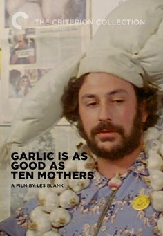 """Garlic Is As Good As Ten Mothers -- """"In this love letter to 'the stinking rose,' documentarian Les Blank interviews garlic fanatics of all stripes, from cooks to members of garlic appreciation societies. New Movies, Movies Online, Hindi Movies, Food Documentaries, Watch Tv Online, The Image Movie, The Criterion Collection, Documentary Film"""