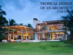 Resultado de imagem para tropical architecture