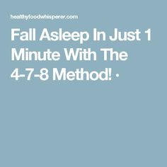 Fall Asleep In Just 1 Minute With The 4-7-8 Method! ·