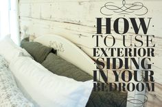 How To Use Exterior Siding In Your Bedroom