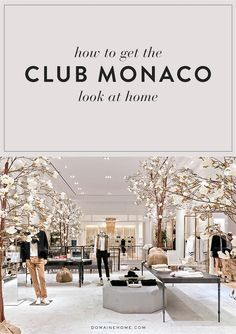 How to give your home the Club Monaco look at home