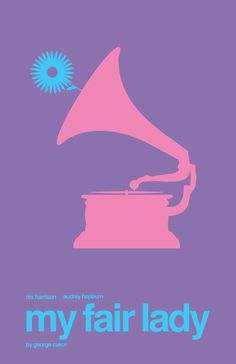 My Fair Lady (1964) ~ Minimal Movie Poster by Jake Newton #amusementphile