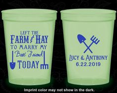 Left the Farm and Hay, To Marry my Best Friend Today, Wedding Favor Glow Party Cups, Farm Wedding, Barn Wedding, Glow-in-the-Dark (349)