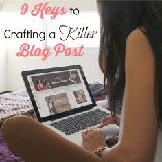9 Keys to Crafting a Killer Blog Post | Brilliant Business Moms