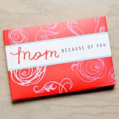 Mom Because of You-This little book is the perfect reminder of the joys of living though, providing perfect inspiration for the most challenging of situations. Give it as a keep or keep it to remind yourself that there's always a silver lining!