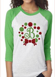 Christmas Wreath Monogram Initial Raglan Shirt -Green Sleeve by Momonherown on Etsy https://www.etsy.com/listing/491652441/christmas-wreath-monogram-initial-raglan